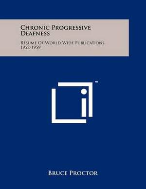 Chronic Progressive Deafness: Resume of World Wide Publications, 1952-1959