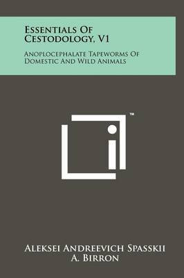 Essentials of Cestodology, V1: Anoplocephalate Tapeworms of Domestic and Wild Animals