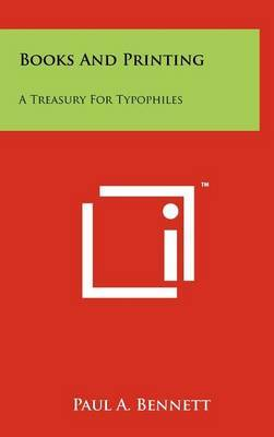 Books and Printing: A Treasury for Typophiles