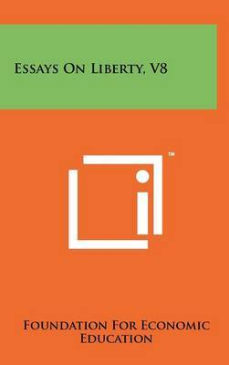 Essays on Liberty, V8