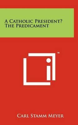 A Catholic President? the Predicament