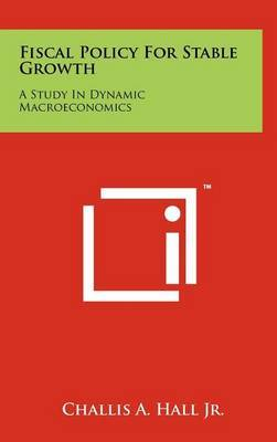 Fiscal Policy for Stable Growth: A Study in Dynamic Macroeconomics