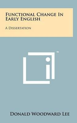 Functional Change in Early English: A Dissertation