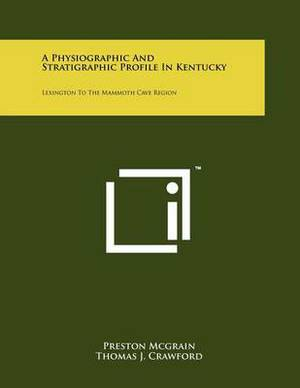 A Physiographic and Stratigraphic Profile in Kentucky: Lexington to the Mammoth Cave Region