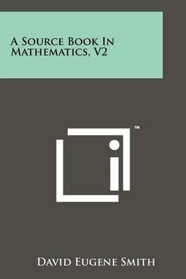 A Source Book in Mathematics, V2