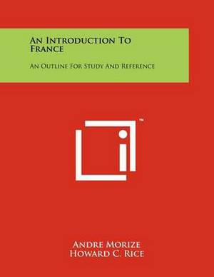 An Introduction to France: An Outline for Study and Reference