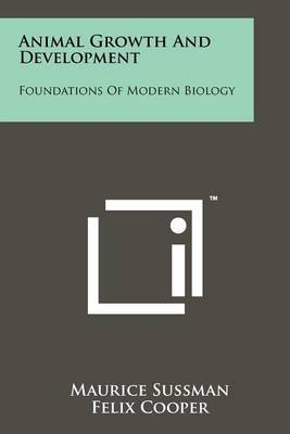 Animal Growth and Development: Foundations of Modern Biology