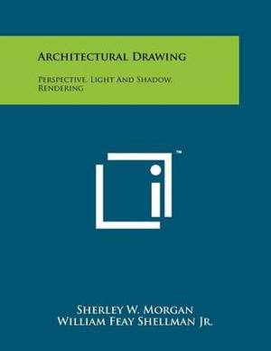 Architectural Drawing: Perspective, Light and Shadow, Rendering