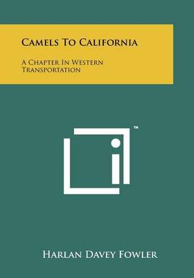 Camels to California: A Chapter in Western Transportation