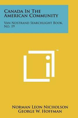 Canada in the American Community: Van Nostrand Searchlight Book, No. 19