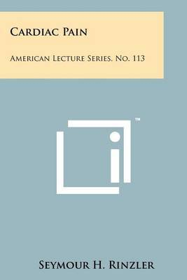 Cardiac Pain: American Lecture Series, No. 113