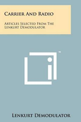Carrier and Radio: Articles Selected from the Lenkurt Demodulator