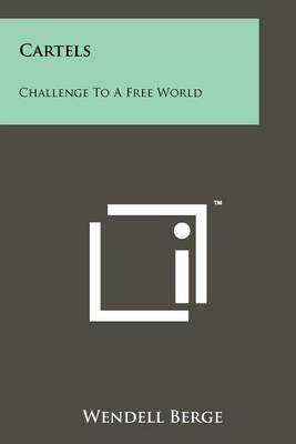 Cartels: Challenge to a Free World