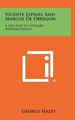 Vicente Espinel and Marcos de Obregon: A Life and Its Literary Representation