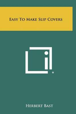 Easy to Make Slip Covers