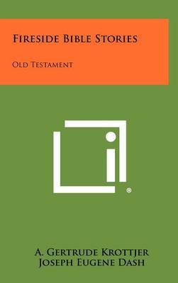 Fireside Bible Stories: Old Testament