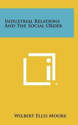 Industrial Relations and the Social Order