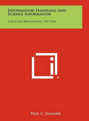 Information Handling and Science Information: A Selected Bibliography, 1957-1961