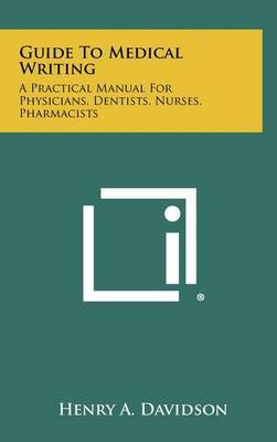 Guide to Medical Writing: A Practical Manual for Physicians, Dentists, Nurses, Pharmacists