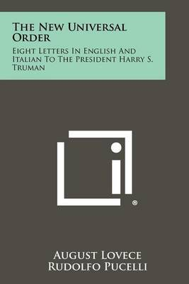 The New Universal Order: Eight Letters in English and Italian to the President Harry S. Truman