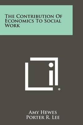 The Contribution of Economics to Social Work
