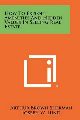 How to Exploit Amenities and Hidden Values in Selling Real Estate