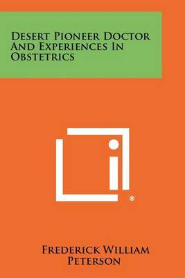 Desert Pioneer Doctor and Experiences in Obstetrics