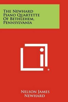 The Newhard Piano Quartette of Bethlehem, Pennsylvania