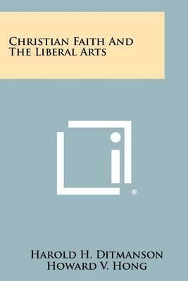 Christian Faith and the Liberal Arts