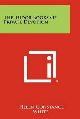 The Tudor Books of Private Devotion