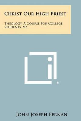 Christ Our High Priest: Theology, a Course for College Students, V2
