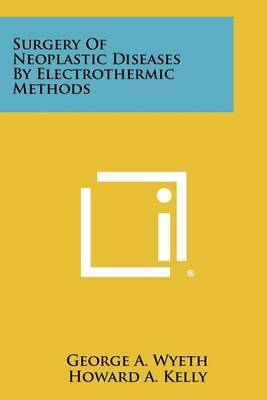 Surgery of Neoplastic Diseases by Electrothermic Methods