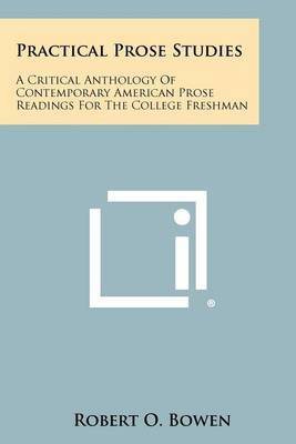 Practical Prose Studies: A Critical Anthology of Contemporary American Prose Readings for the College Freshman