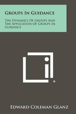 Groups in Guidance: The Dynamics of Groups and the Application of Groups in Guidance