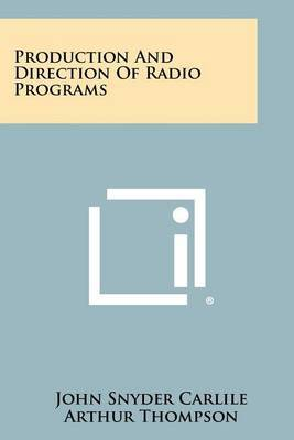 Production and Direction of Radio Programs