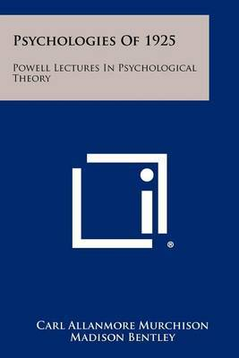 Psychologies of 1925: Powell Lectures in Psychological Theory