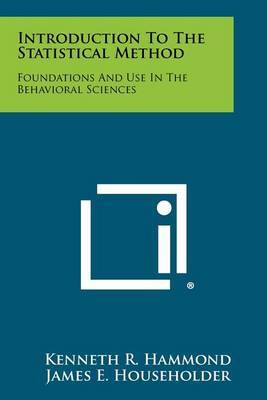 Introduction to the Statistical Method: Foundations and Use in the Behavioral Sciences