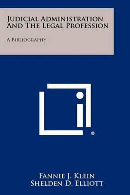 Judicial Administration and the Legal Profession: A Bibliography