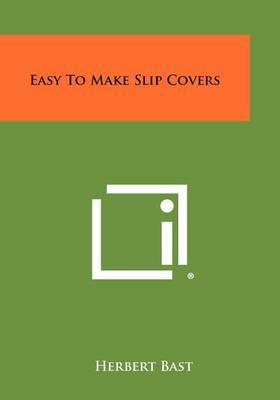 Easy to Make Slip Covers