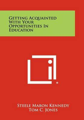 Getting Acquainted with Your Opportunities in Education