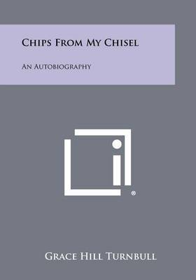 Chips from My Chisel: An Autobiography