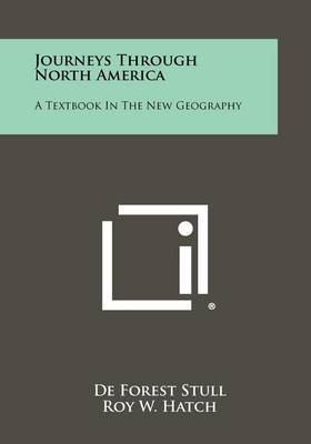 Journeys Through North America: A Textbook in the New Geography