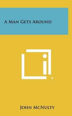 A Man Gets Around