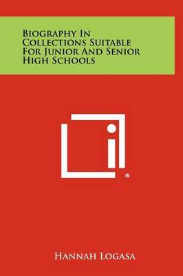 Biography in Collections Suitable for Junior and Senior High Schools