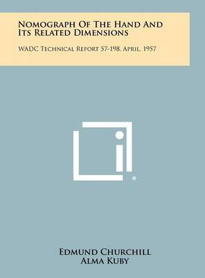 Nomograph of the Hand and Its Related Dimensions: Wadc Technical Report 57-198, April, 1957