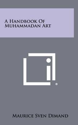 A Handbook of Muhammadan Art