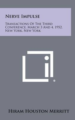 Nerve Impulse: Transactions of the Third Conference, March 3 and 4, 1952, New York, New York
