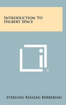 Introduction to Hilbert Space