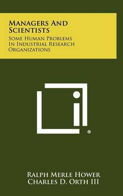 Managers and Scientists: Some Human Problems in Industrial Research Organizations