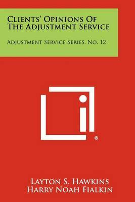 Clients' Opinions of the Adjustment Service: Adjustment Service Series, No. 12